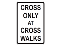 Picture of Cross Only At Crosswalk