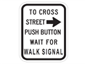 Picture of To Cross Street Push Button Wait For Green Light w/Right Arrow