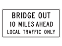 Picture of Bridge Out 10 Miles Ahead Local Traffic Only