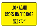 Picture of Look Again Cross Traffic Does Not Stop