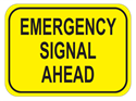 Picture of Emergency Signal Ahead-Text