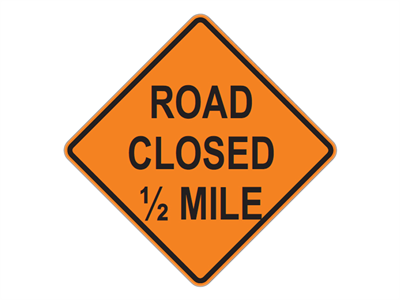 Picture of Road Closed 1/2 Mile