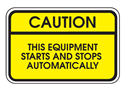 Picture of Caution This Equipment Starts & Stops Automatically