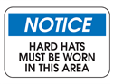 Picture of Notice Hard Hats Must Be Worn In This Area