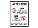 Picture of ATTENTION NO TOBACCO PRODUCTS NO CELL PHONES BEYOND THIS POINT